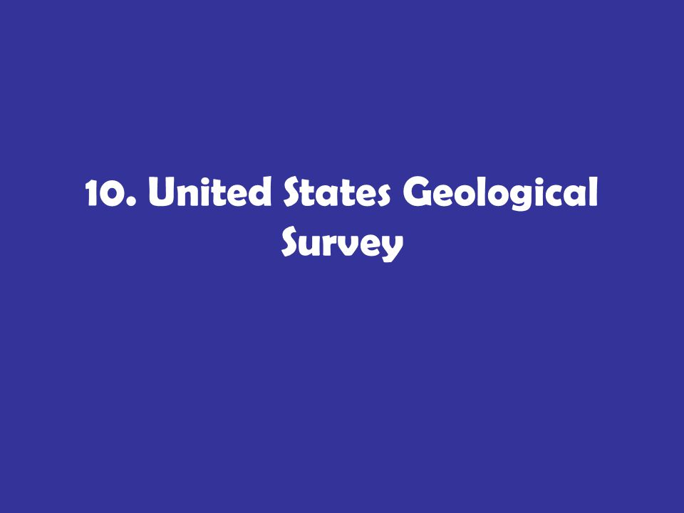 10. United States Geological Survey