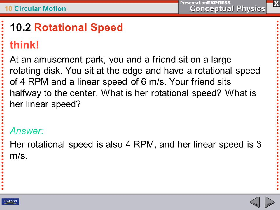 10 Circular Motion think. At an amusement park, you and a friend sit on a large rotating disk.
