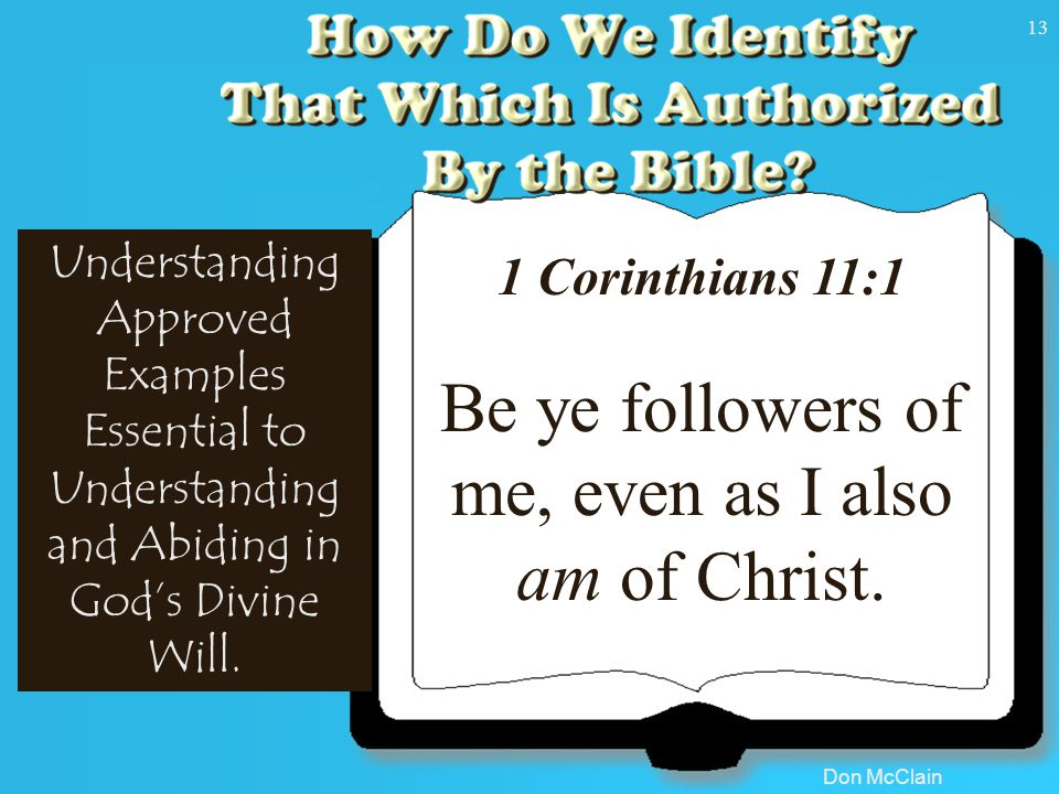 Don McClain 13 Understanding Approved Examples Essential to Understanding and Abiding in God's Divine Will.