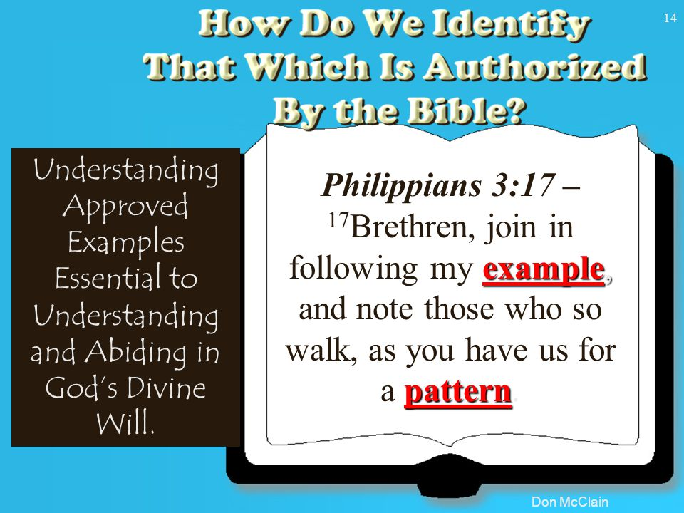 Don McClain 15 Understanding Approved Examples Essential to Understanding and Abiding in God's Divine Will.