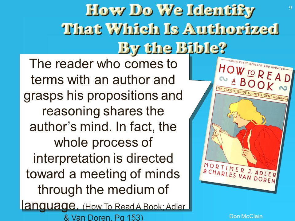 Don McClain 9 The reader who comes to terms with an author and grasps his propositions and reasoning shares the author's mind.