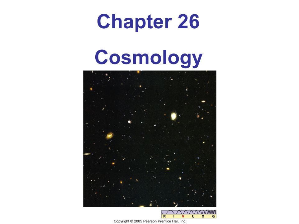 Units of Chapter 26 The Universe on the Largest Scales The Expanding Universe Stunning Views of Deep Space The Fate of the Cosmos The Geometry of Space Curved Space Will the Universe Expand Forever.