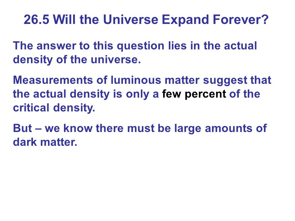 26.5 Will the Universe Expand Forever.