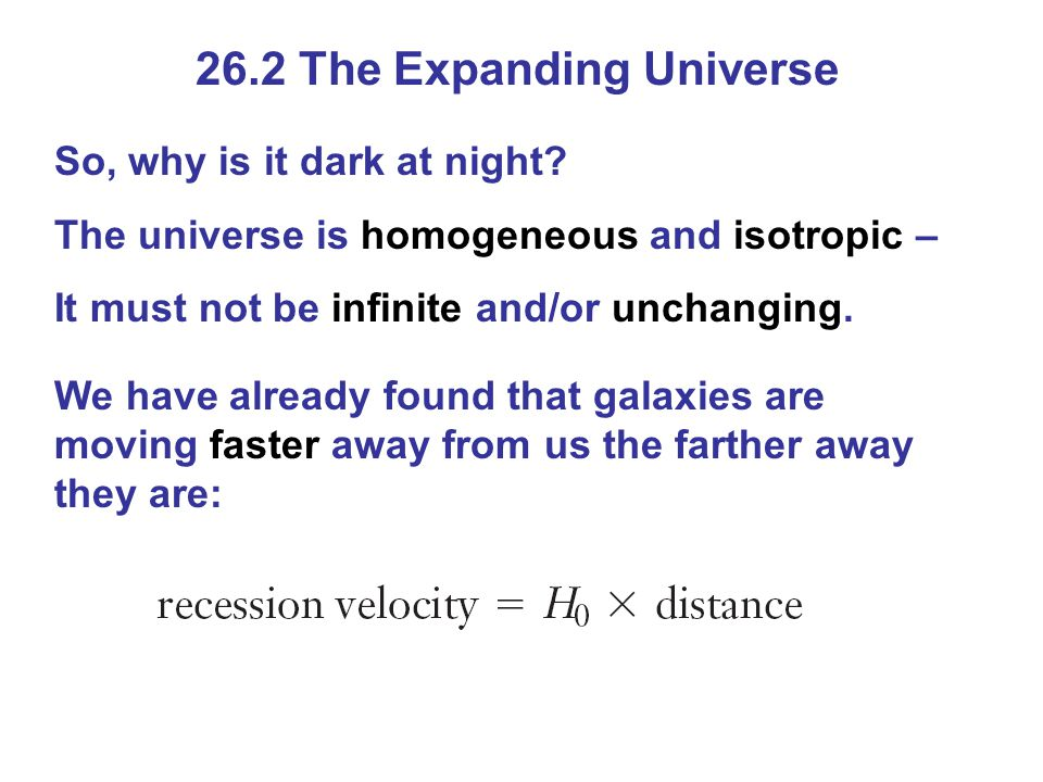 26.2 The Expanding Universe So, why is it dark at night.