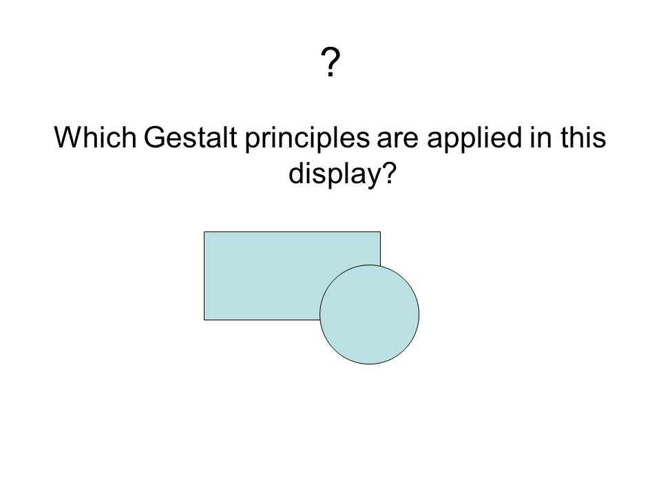 ? Which Gestalt principles are applied in this display?