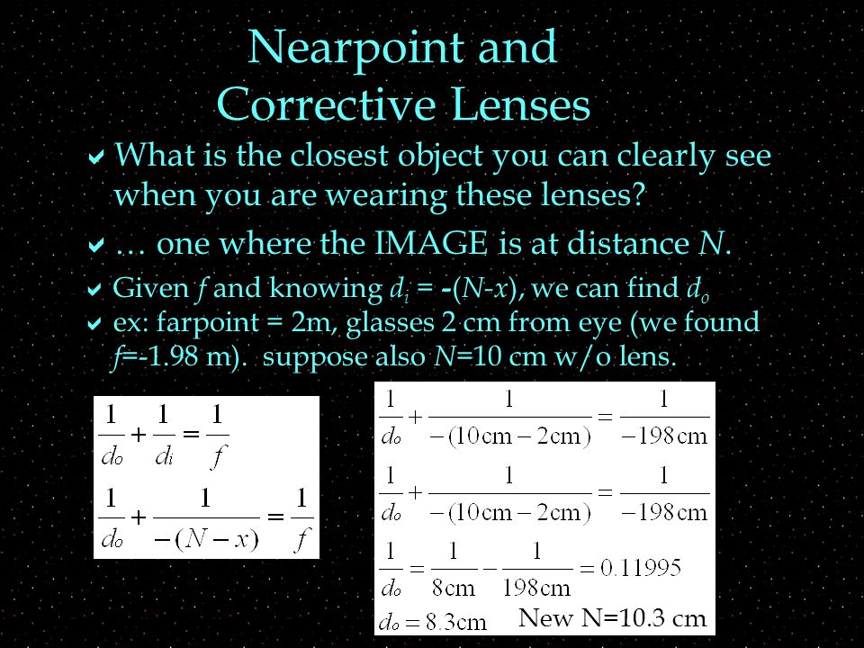Nearpoint and Corrective Lenses  What is the closest object you can clearly see when you are wearing these lenses.