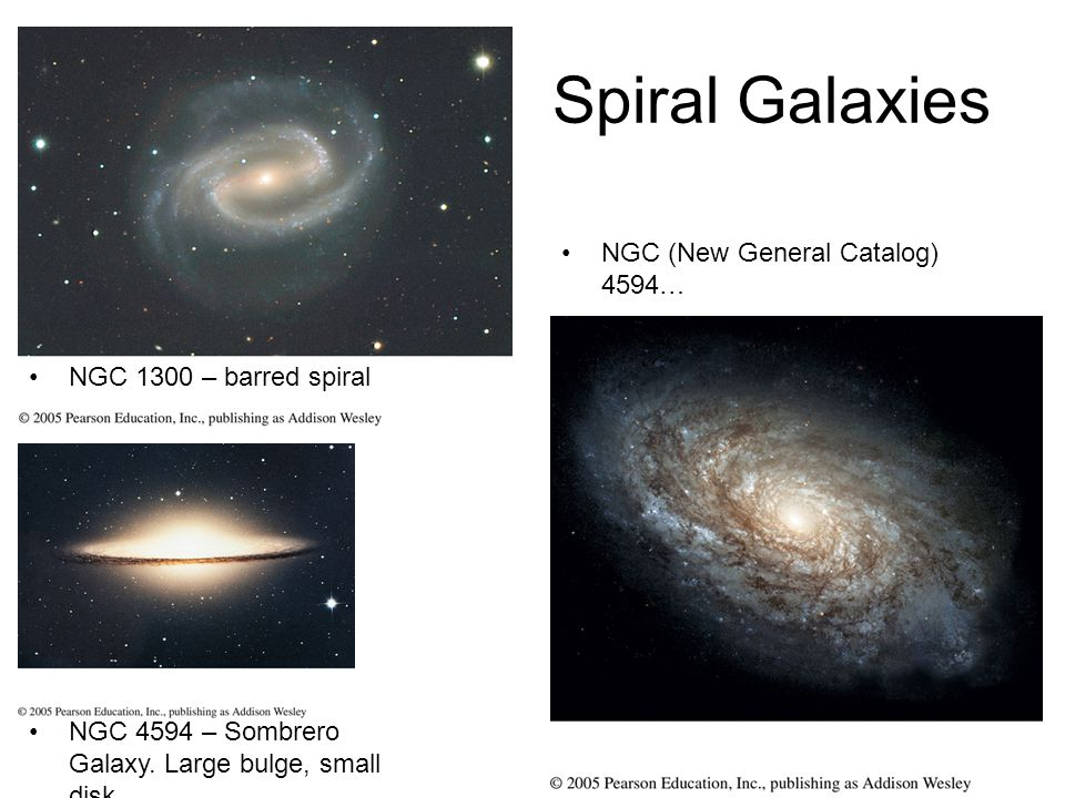 Spiral Galaxies NGC (New General Catalog) 4594… NGC 1300 – barred spiral NGC 4594 – Sombrero Galaxy. Large bulge, small disk…