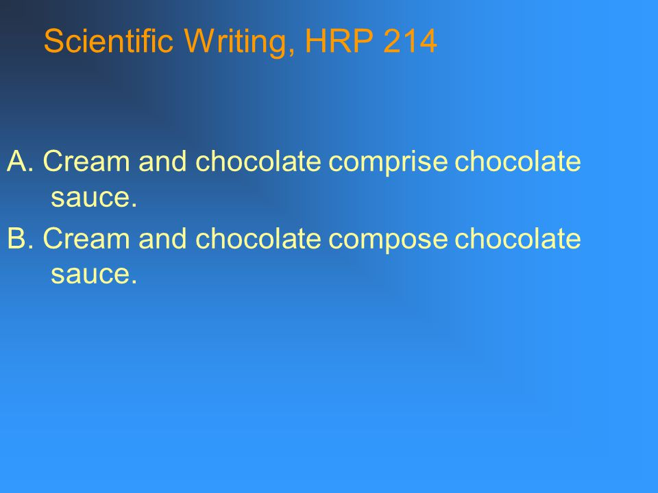 Scientific Writing, HRP 214 A.He told Dan and me that they would meet us at noon.