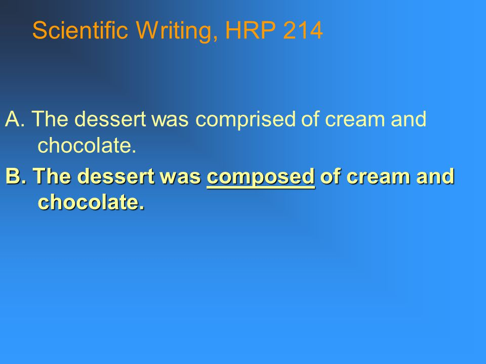 Scientific Writing, HRP 214 organized by: time sequence and general  specific 1.