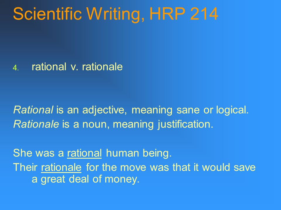 Scientific Writing, HRP 214 4. rational v.
