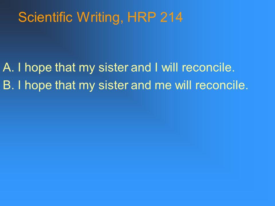 Scientific Writing, HRP 214 Paragraph organization tips: 1.
