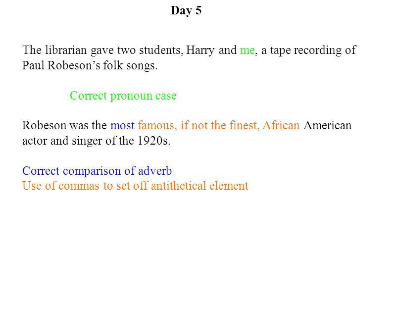 Day 5 The librarian gave two students, Harry and me, a tape recording of Paul Robeson's folk songs.