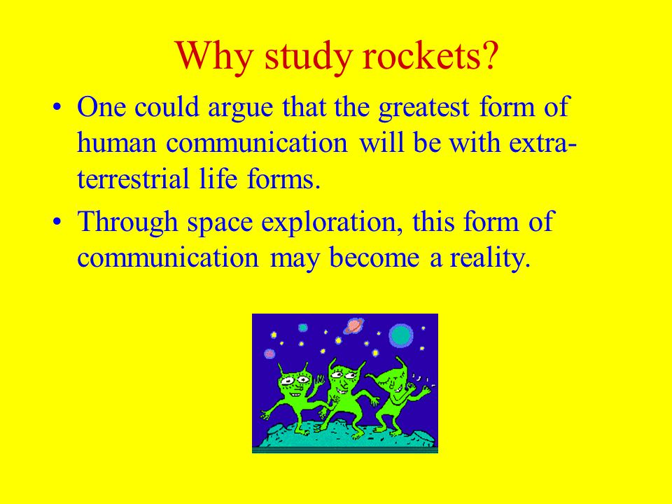 Why study rockets.