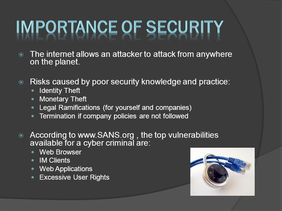  No security measure is 100%  What information is important to you.