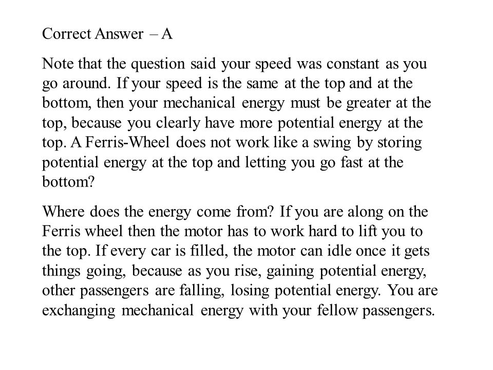 Correct Answer – A Note that the question said your speed was constant as you go around.