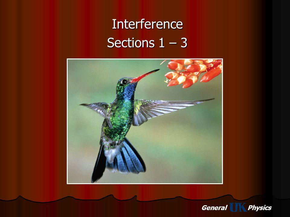 General Physics Wave Optics The wave nature of light explains various phenomena Interference Diffraction Polarization
