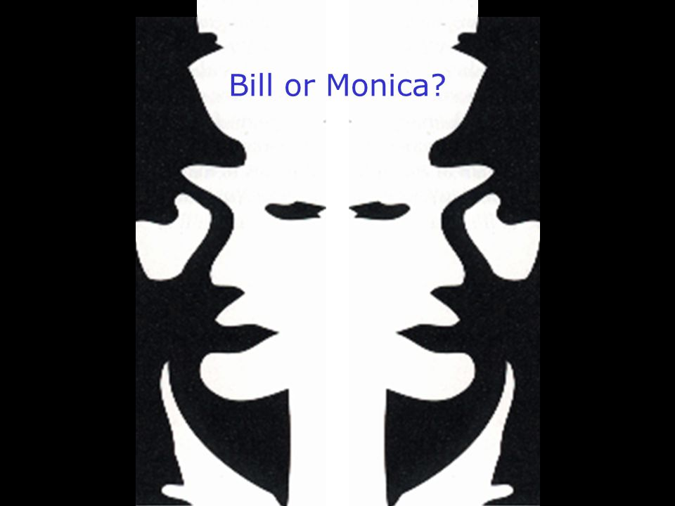 Bill or Monica