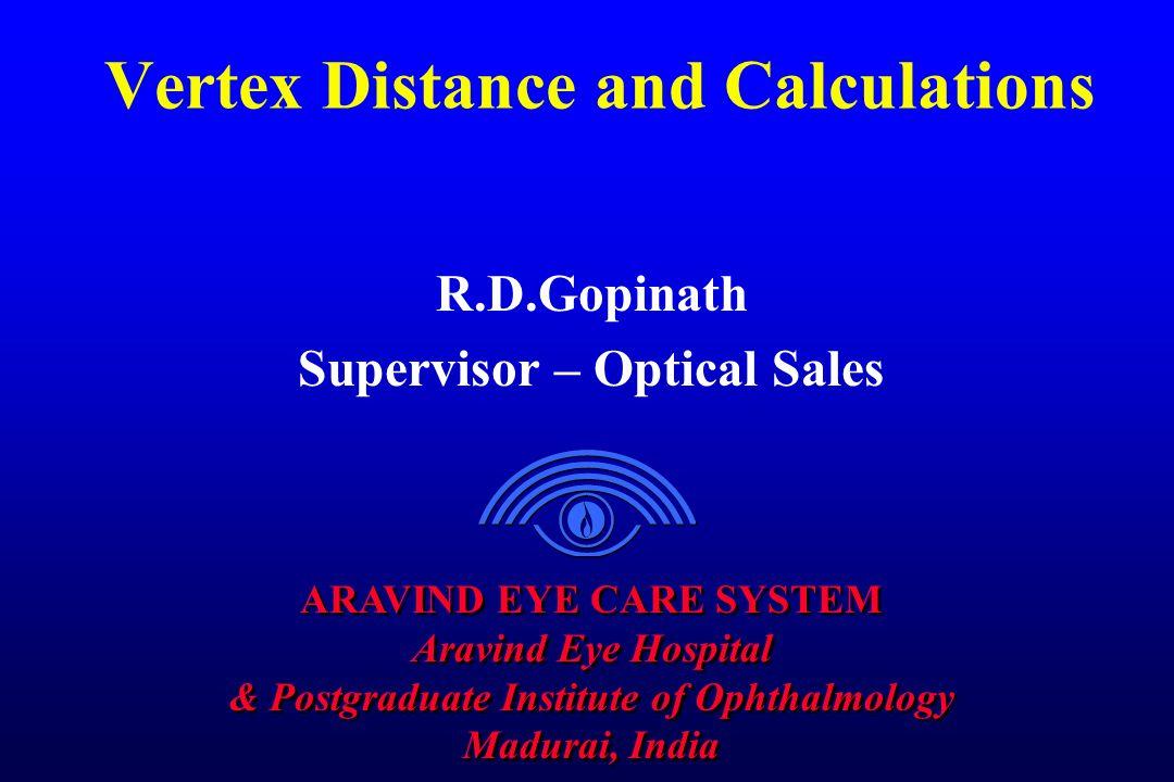 ARAVIND EYE CARE SYSTEM Aravind Eye Hospital & Postgraduate Institute of Ophthalmology Madurai, India ARAVIND EYE CARE SYSTEM Aravind Eye Hospital & P