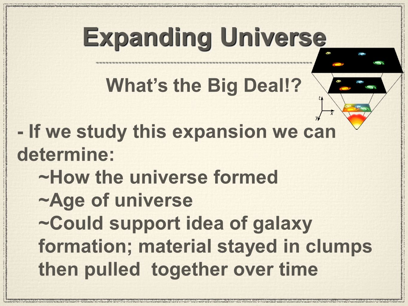 Big Bang Balloon Activity Conclusion: answer the following questions in your notebook, under the heading Conclusion. Be sure to use complete sentences.