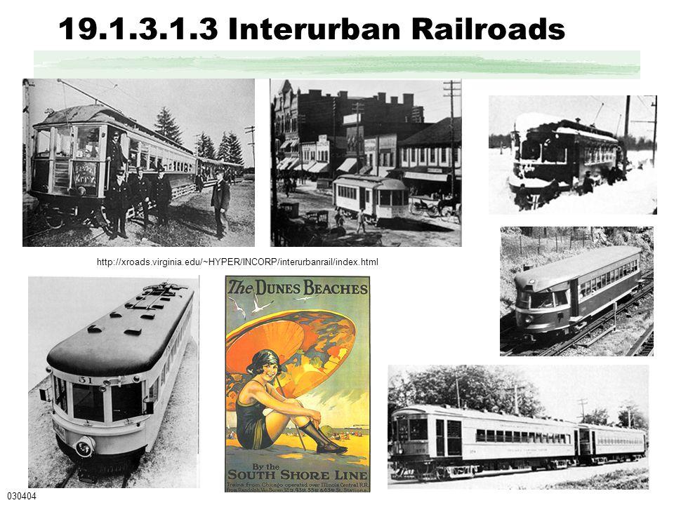 19.1.3.1.3 Interurban Railroads 030404 http://xroads.virginia.edu/~HYPER/INCORP/interurbanrail/index.html