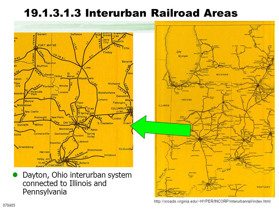 19.1.3.1.3 Interurban Railroad Areas Dayton, Ohio interurban system connected to Illinois and Pennsylvania 070405 http://xroads.virginia.edu/~HYPER/INCORP/interurbanrail/index.html