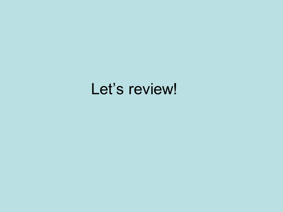 Let's review!