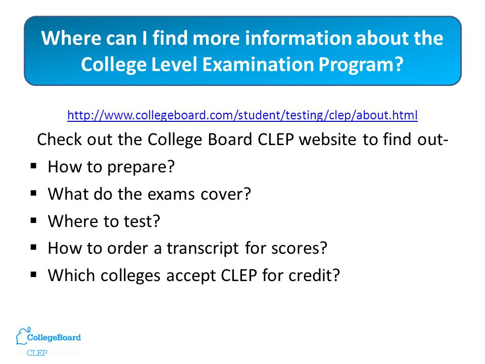 Where can I find more information about the College Level Examination Program.