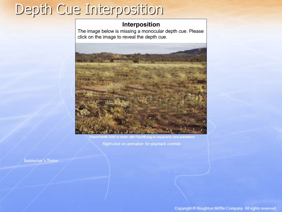 Depth Cue Interposition Instructor's Notes Copyright © Houghton Mifflin Company.