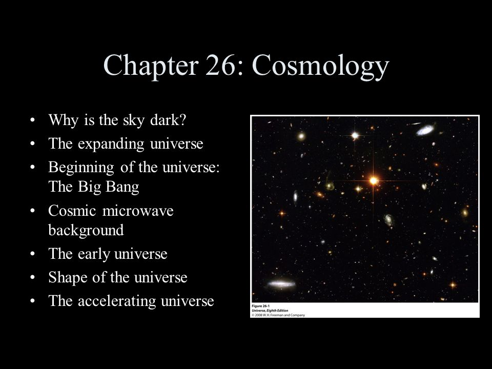 Chapter 26: Cosmology Why is the sky dark.