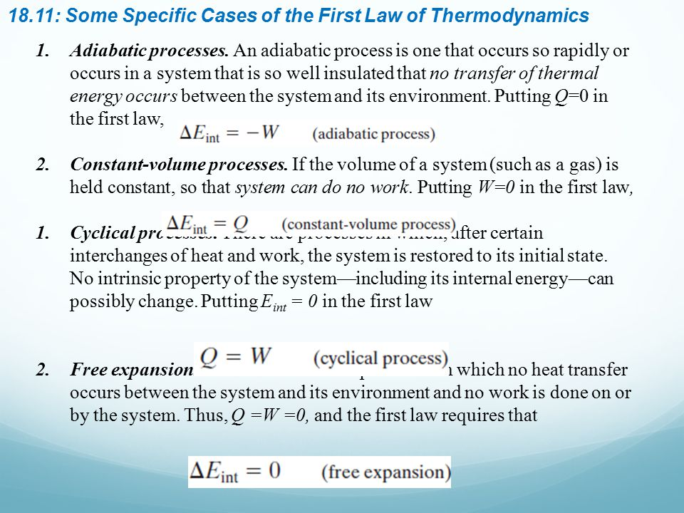 18.11: Some Specific Cases of the First Law of Thermodynamics 1.Adiabatic processes. An adiabatic process is one that occurs so rapidly or occurs in a