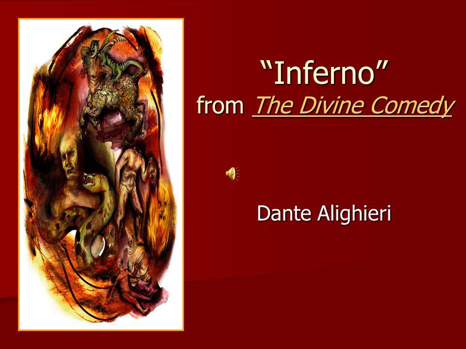 Inferno from The Divine Comedy The Divine ComedyThe Divine Comedy Dante Alighieri