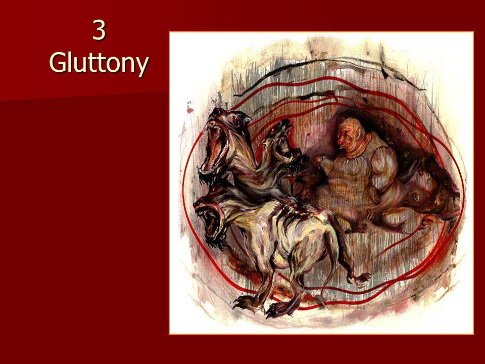 3 Gluttony