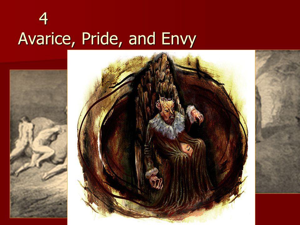 4 Avarice, Pride, and Envy 4 Avarice, Pride, and Envy