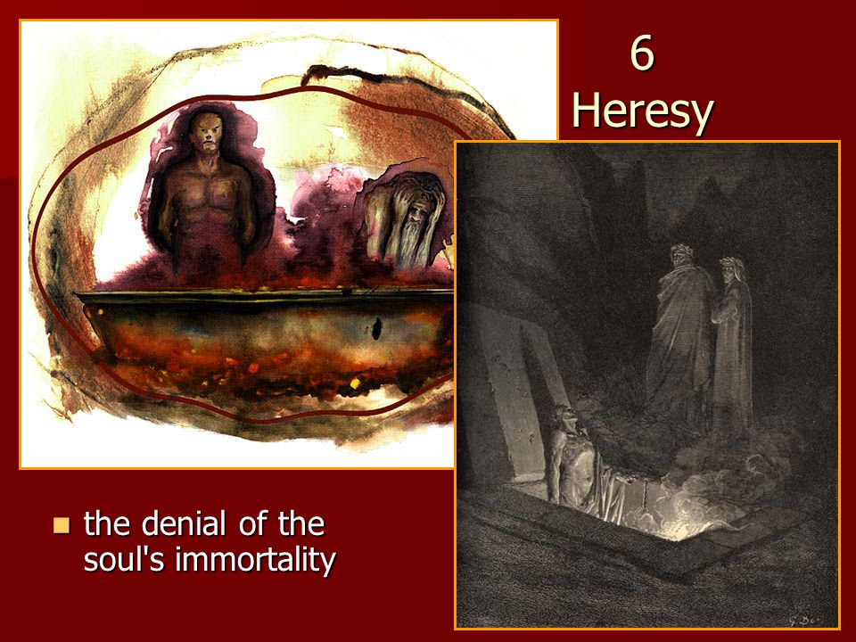 6 Heresy the denial of the soul's immortality the denial of the soul's immortality