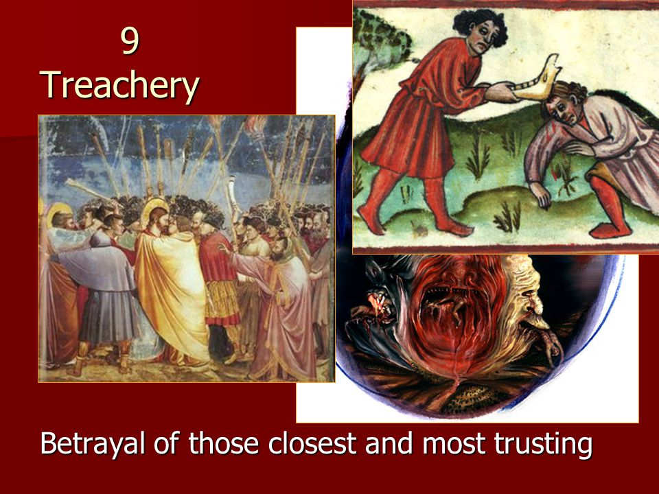 9 Treachery 9 Treachery Betrayal of those closest and most trusting