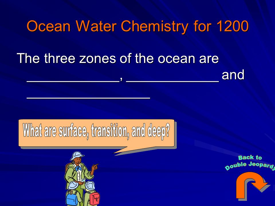 Ocean Water Chemistry for 1200 The three zones of the ocean are ____________, ____________ and ________________