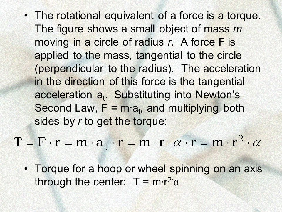 The angular mass is given a special name, moment of inertia, I, and therefore: T = I· , which describes rotation about a fixed axis in exactly the same manner that F = m·a.