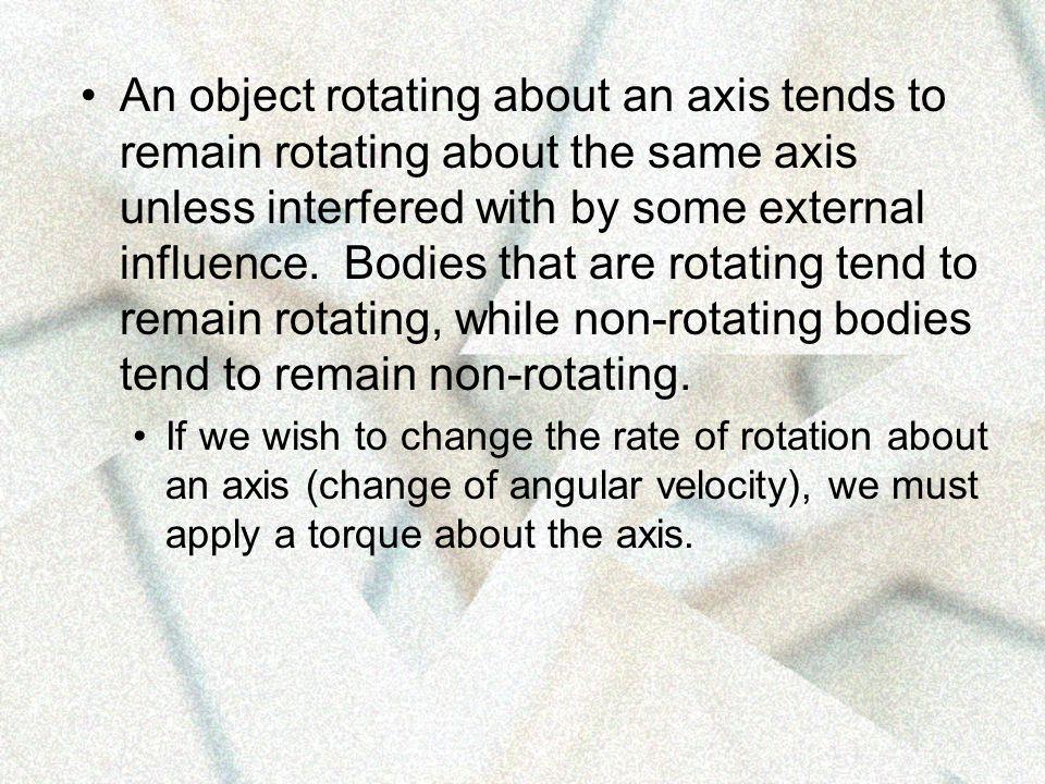 Angular Momentum Rotating objects have angular momentum L.