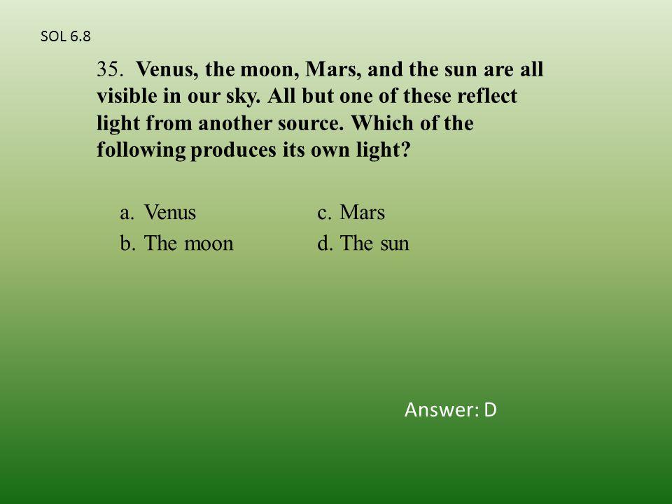 a.Venusc.Mars b.The moond.The sun 35.