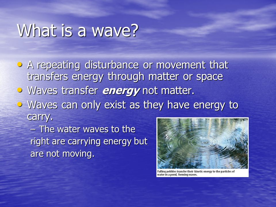 What are mechanical waves.They require a medium.