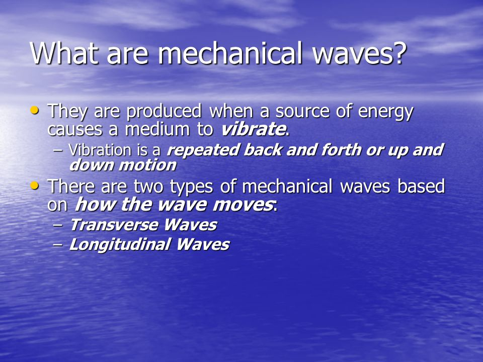 Surface Waves A combination of longitudinal & transverse