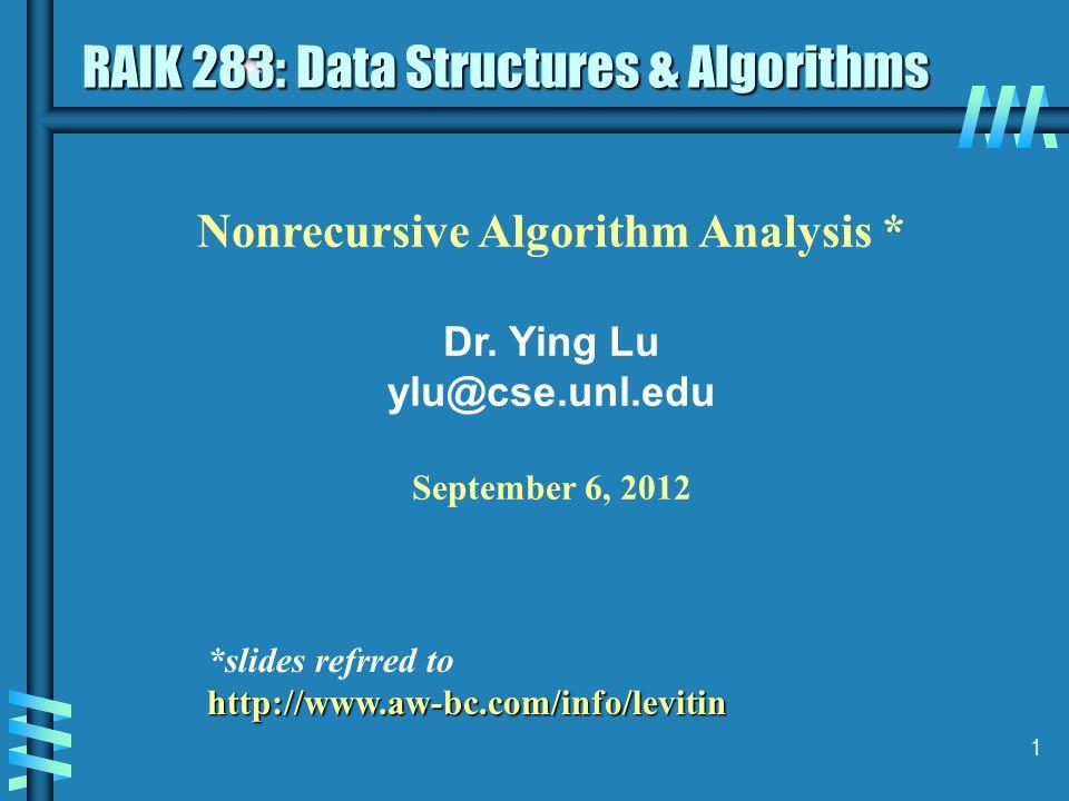 1 Nonrecursive Algorithm Analysis * Dr.