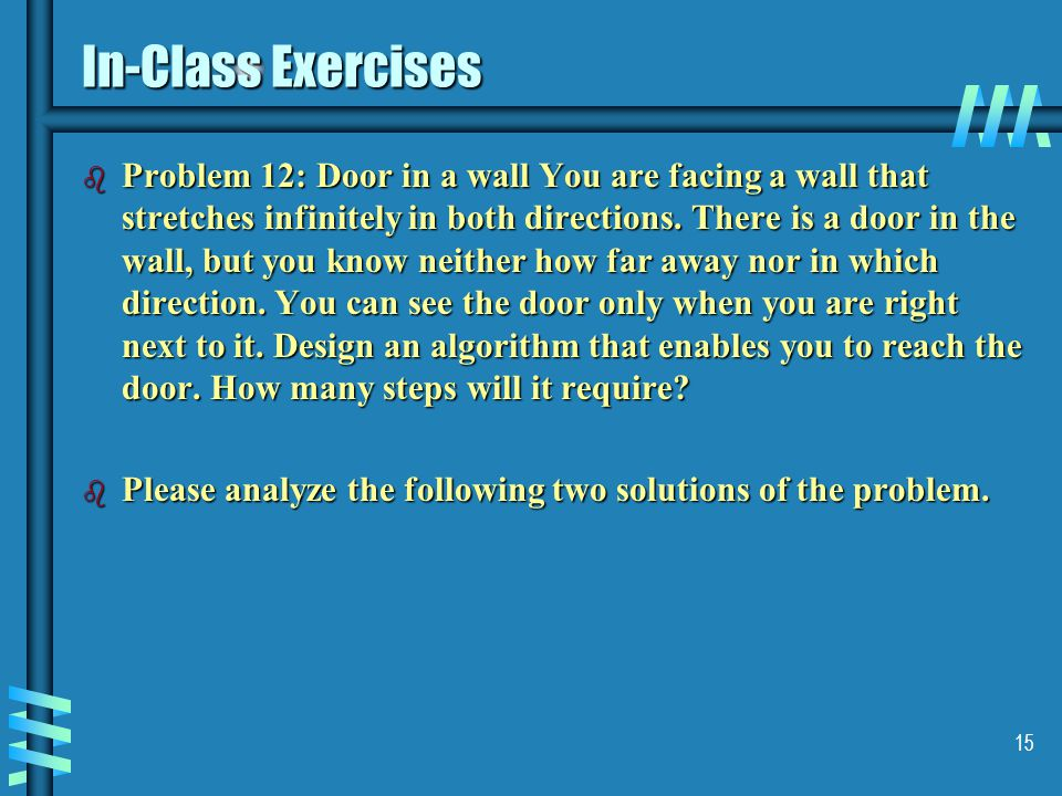 In-Class Exercises b Problem 12: Door in a wall You are facing a wall that stretches infinitely in both directions.