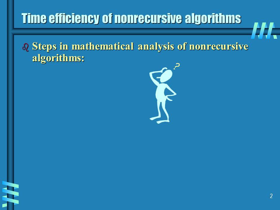 2 Time efficiency of nonrecursive algorithms b Steps in mathematical analysis of nonrecursive algorithms: