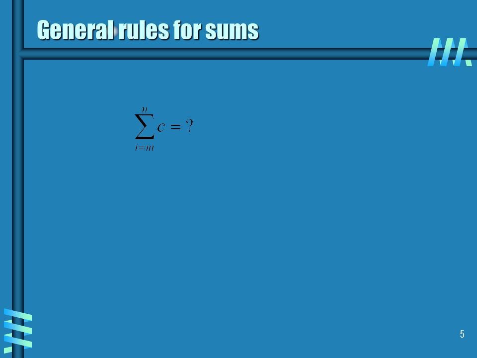 5 General rules for sums