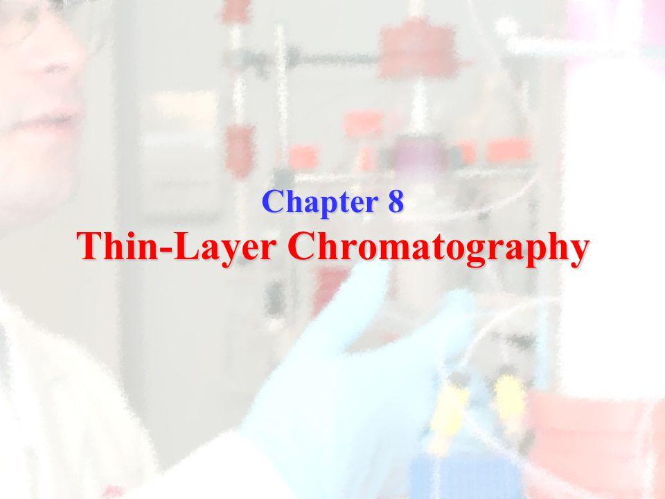 Chapter 8 Thin-Layer Chromatography