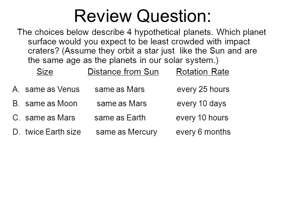 Review Question: The choices below describe 4 hypothetical planets.
