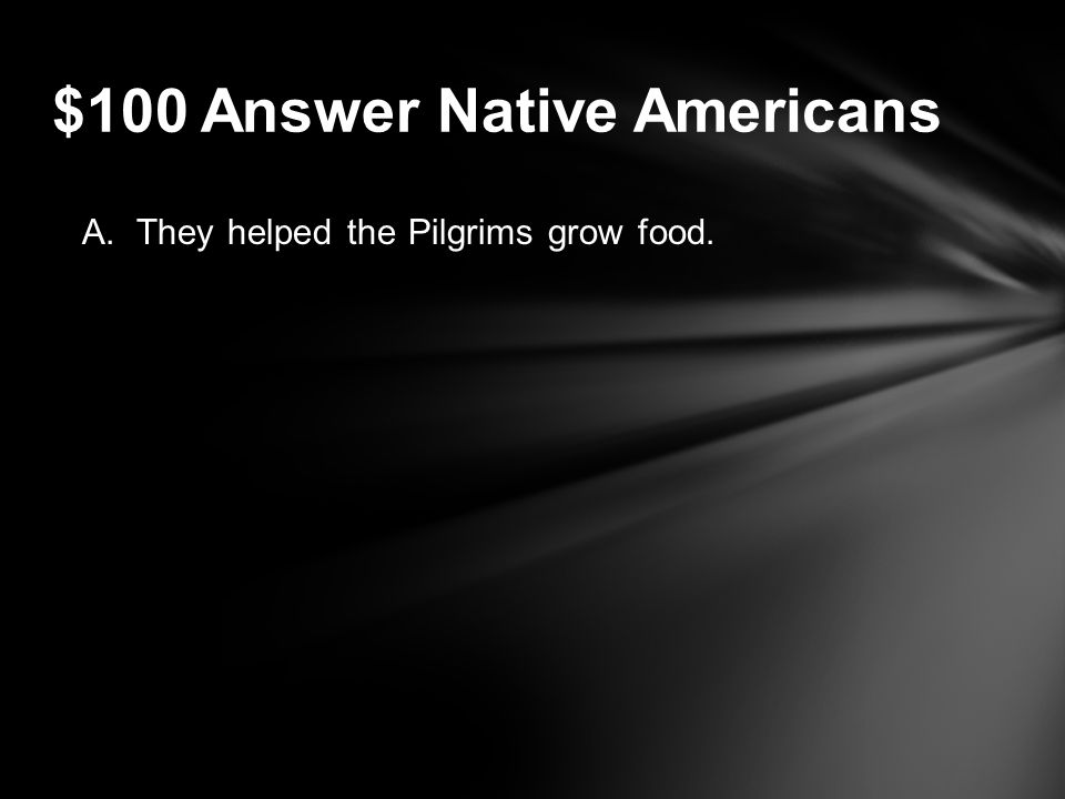 How did the American Indians help the Pilgrims when they first arrived.