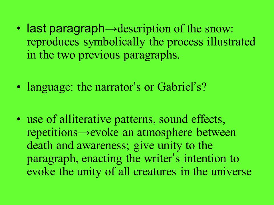last paragraph →description of the snow: reproduces symbolically the process illustrated in the two previous paragraphs.