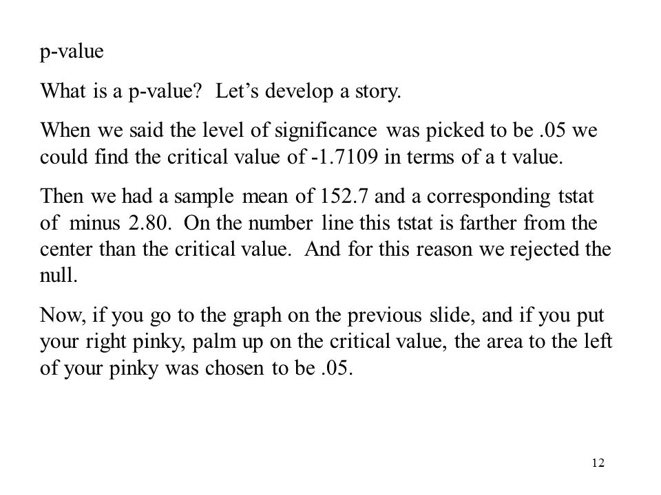 12 p-value What is a p-value. Let's develop a story.